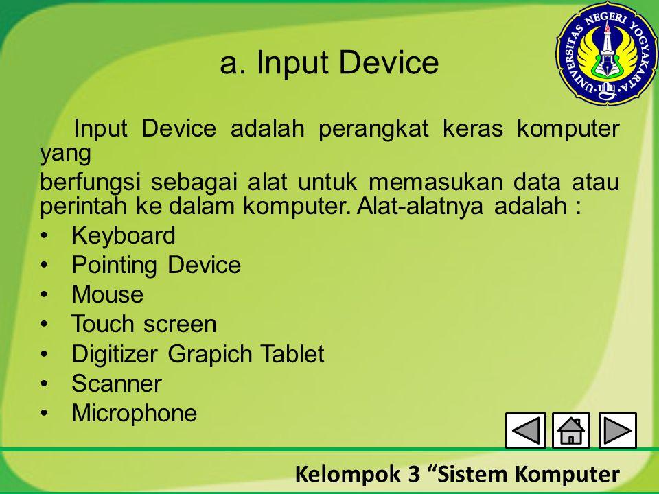 a. Input Device Input Device adalah perangkat keras komputer yang