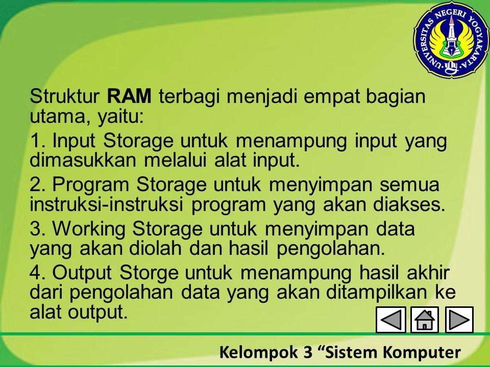 Struktur RAM terbagi menjadi empat bagian utama, yaitu: