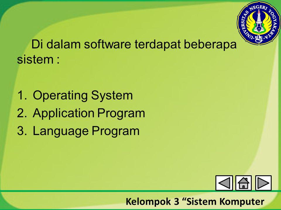 Di dalam software terdapat beberapa sistem :