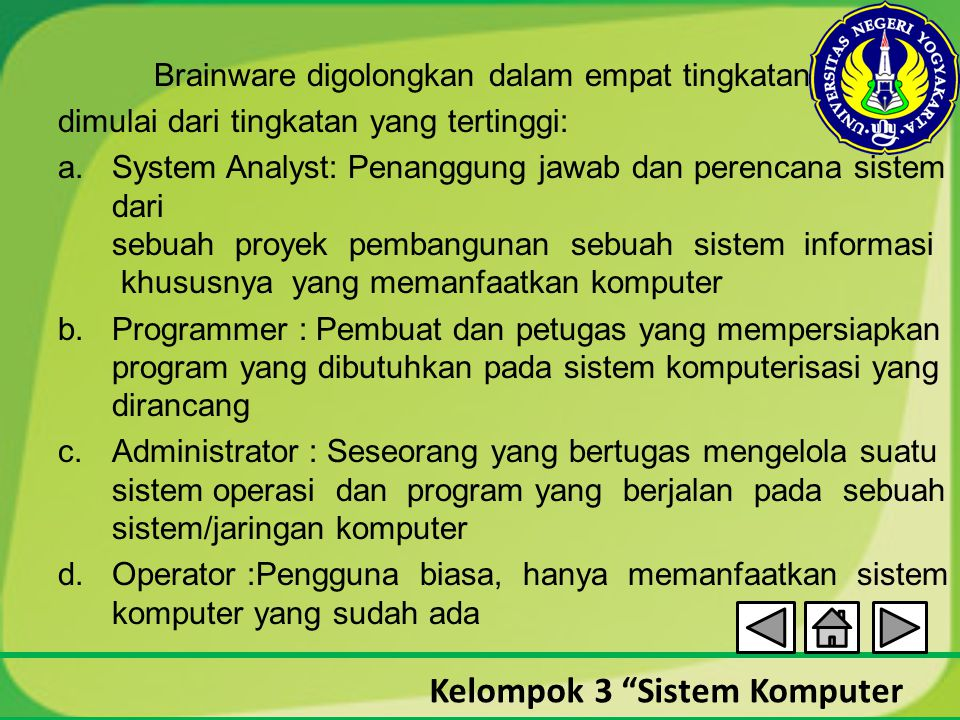 Brainware digolongkan dalam empat tingkatan