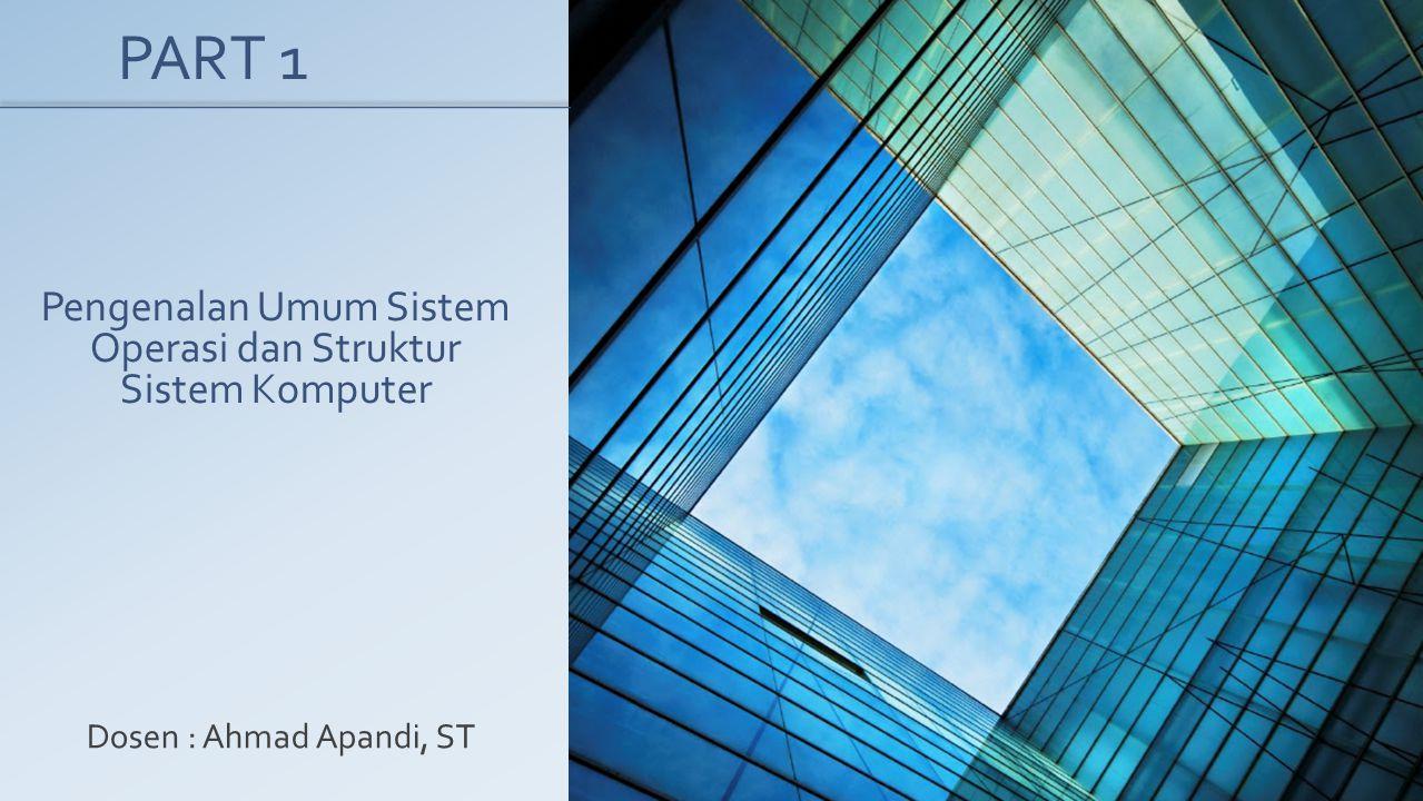 Pengenalan Umum Sistem Operasi dan Struktur Sistem Komputer