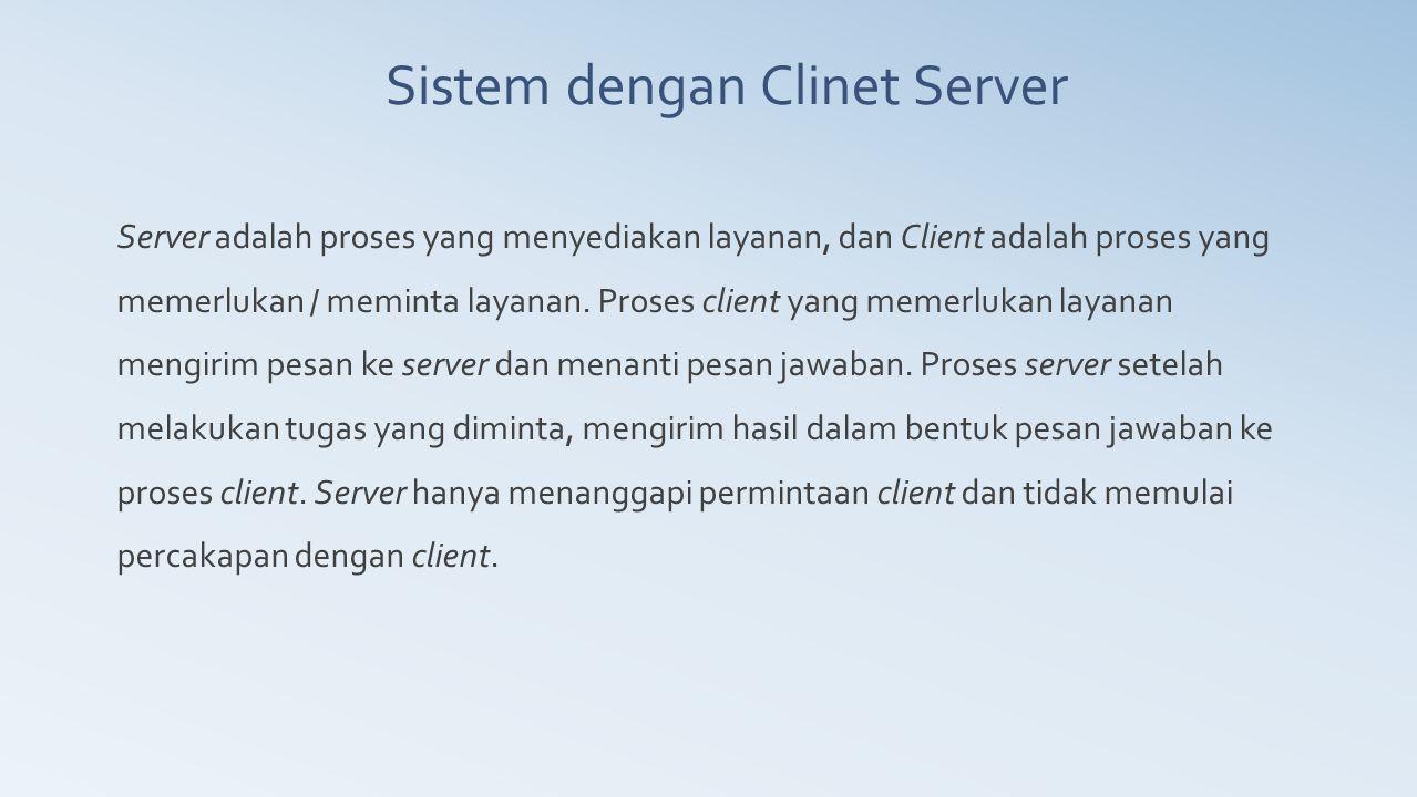 Sistem dengan Clinet Server