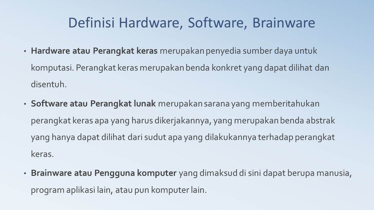 Definisi Hardware, Software, Brainware