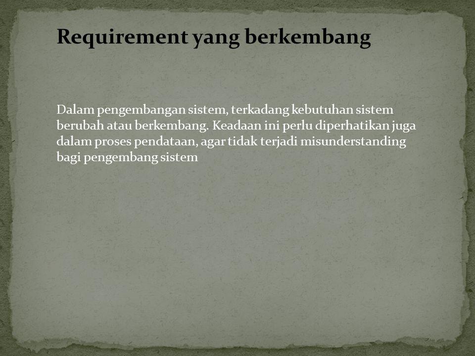 Requirement yang berkembang
