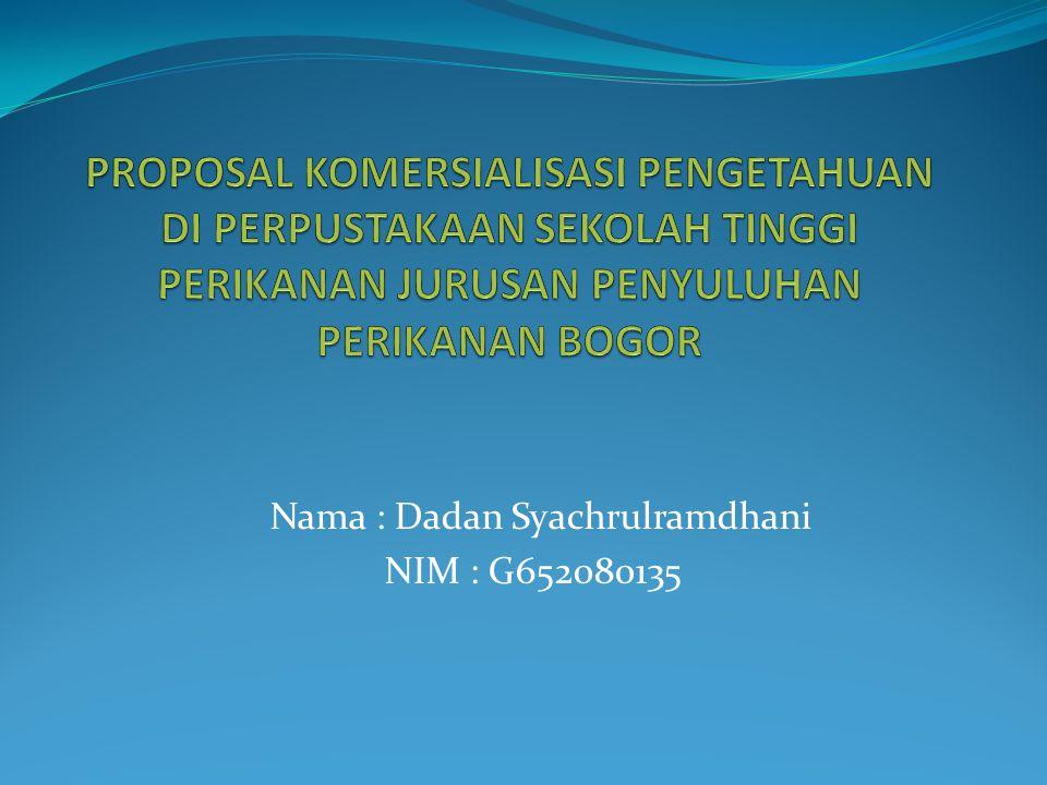 Nama : Dadan Syachrulramdhani NIM : G652080135