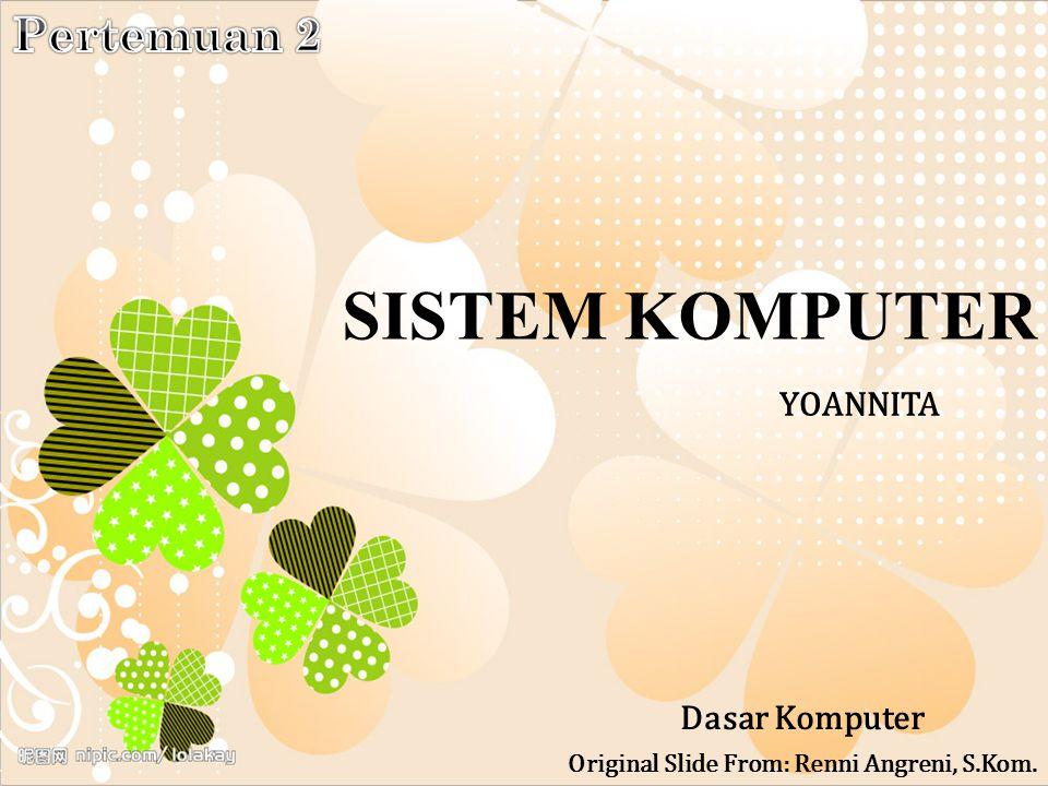 Original Slide From: Renni Angreni, S.Kom.