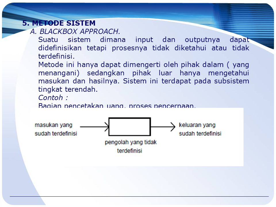 5. METODE SISTEM A. BLACKBOX APPROACH.