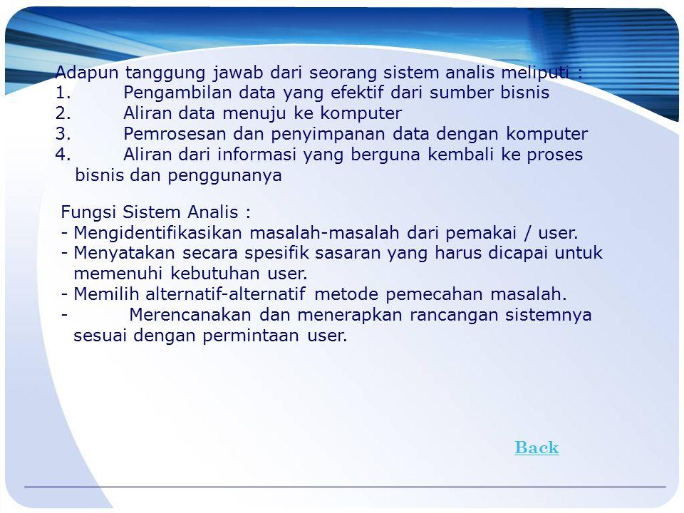 Adapun tanggung jawab dari seorang sistem analis meliputi :