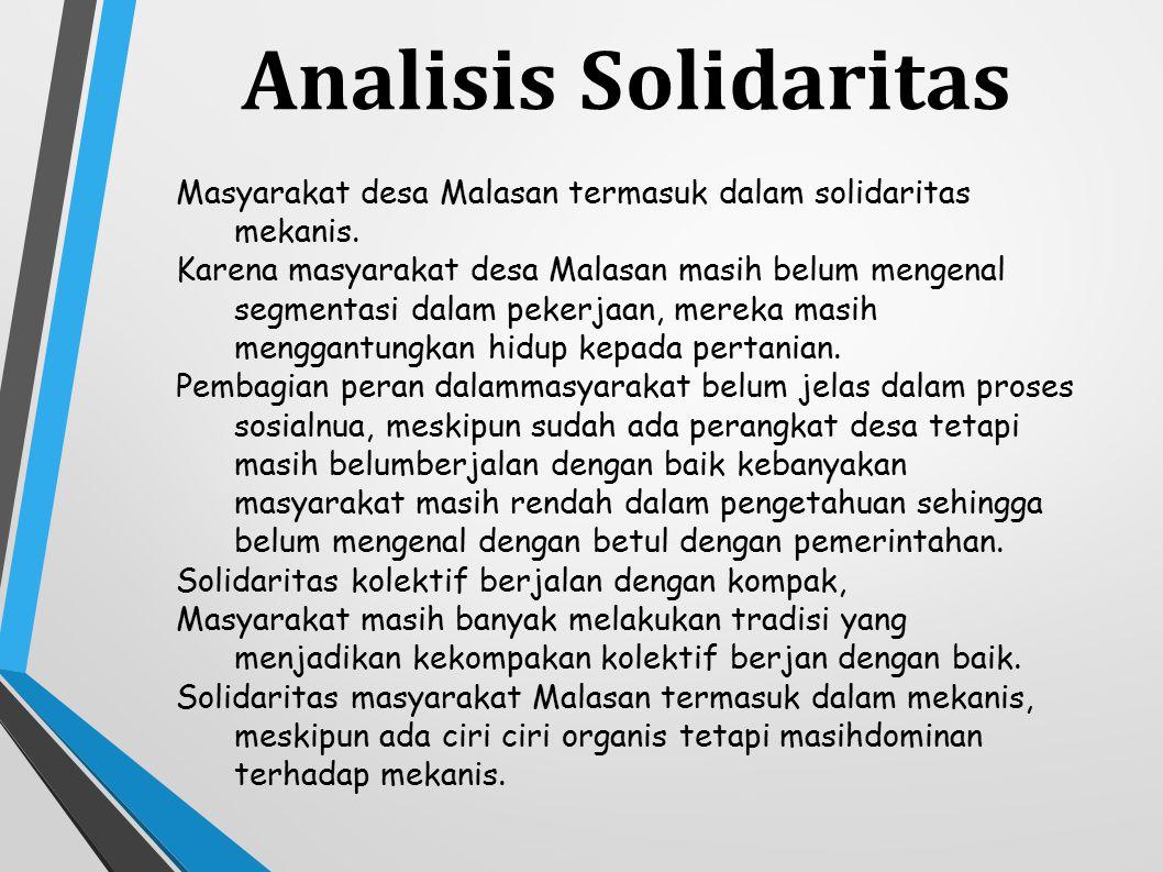 Analisis Solidaritas Masyarakat desa Malasan termasuk dalam solidaritas mekanis.