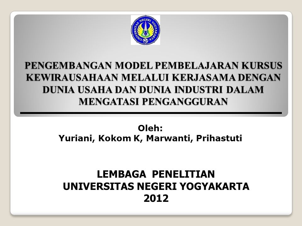 Oleh: Yuriani, Kokom K, Marwanti, Prihastuti