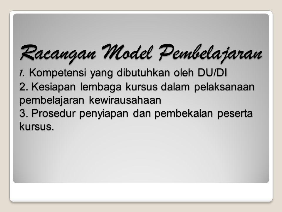 Racangan Model Pembelajaran 1. Kompetensi yang dibutuhkan oleh DU/DI 2