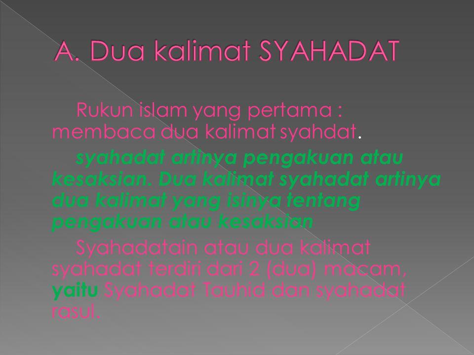 A. Dua kalimat SYAHADAT