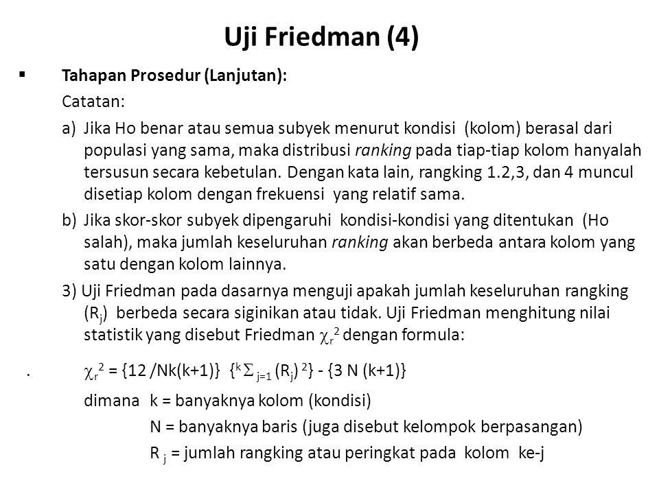 Uji Friedman (4) Tahapan Prosedur (Lanjutan): Catatan: