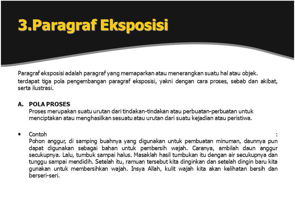3.Paragraf Eksposisi Paragraf eksposisi adalah paragraf yang memaparkan atau menerangkan suatu hal atau objek.