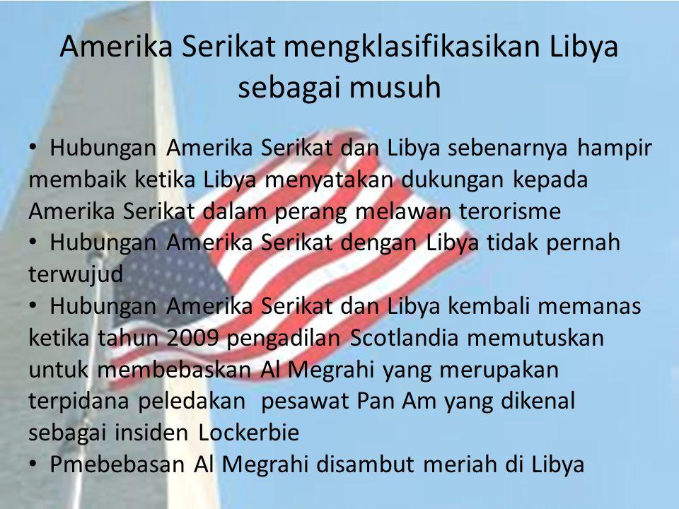 Amerika Serikat mengklasifikasikan Libya sebagai musuh