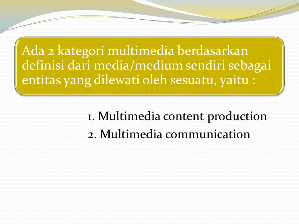 1. Multimedia content production 2. Multimedia communication