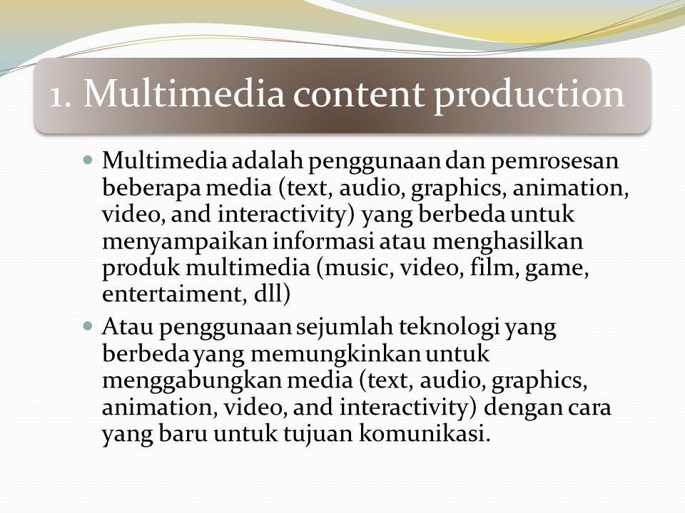 1. Multimedia content production