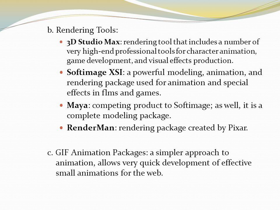 RenderMan: rendering package created by Pixar.