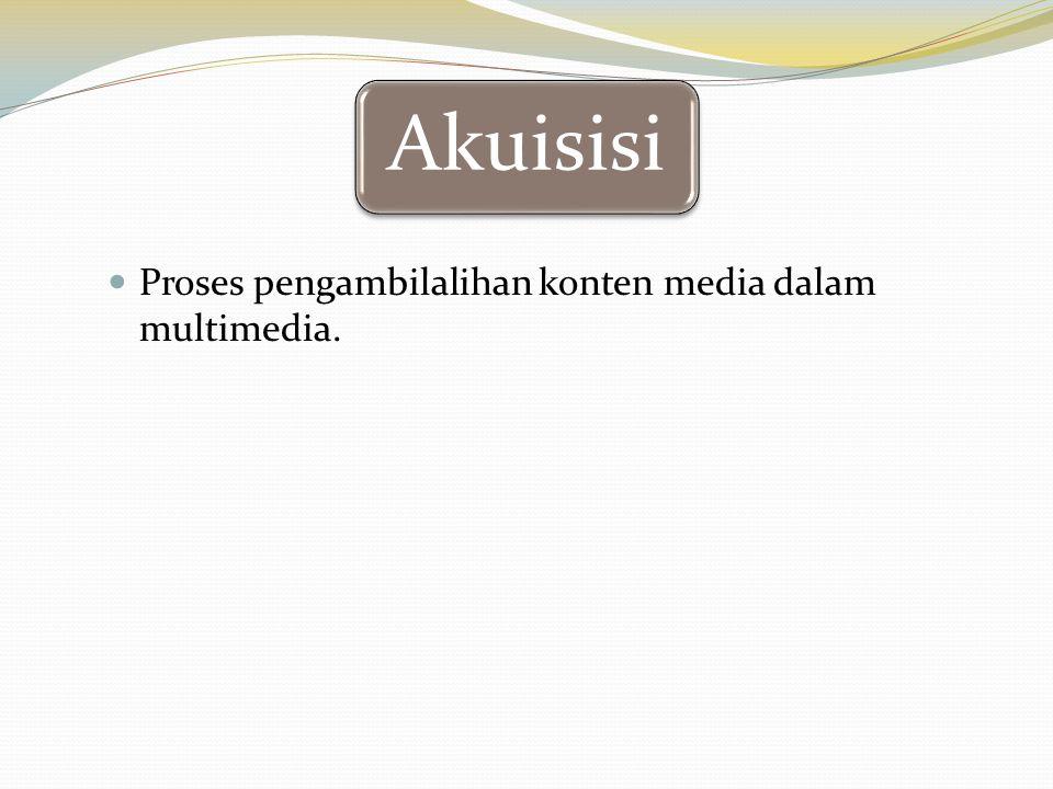 Proses pengambilalihan konten media dalam multimedia.
