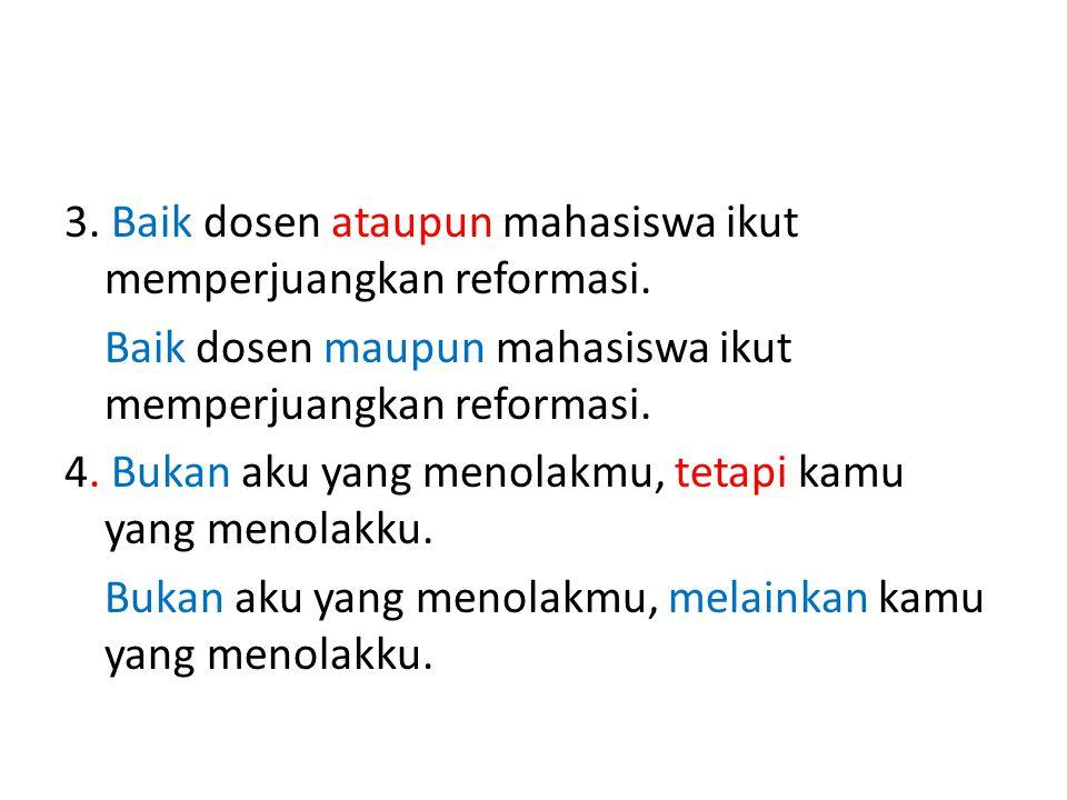 3. Baik dosen ataupun mahasiswa ikut memperjuangkan reformasi