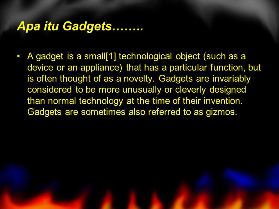 Apa itu Gadgets……..