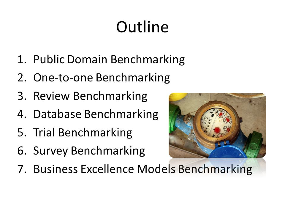 Outline Public Domain Benchmarking One-to-one Benchmarking