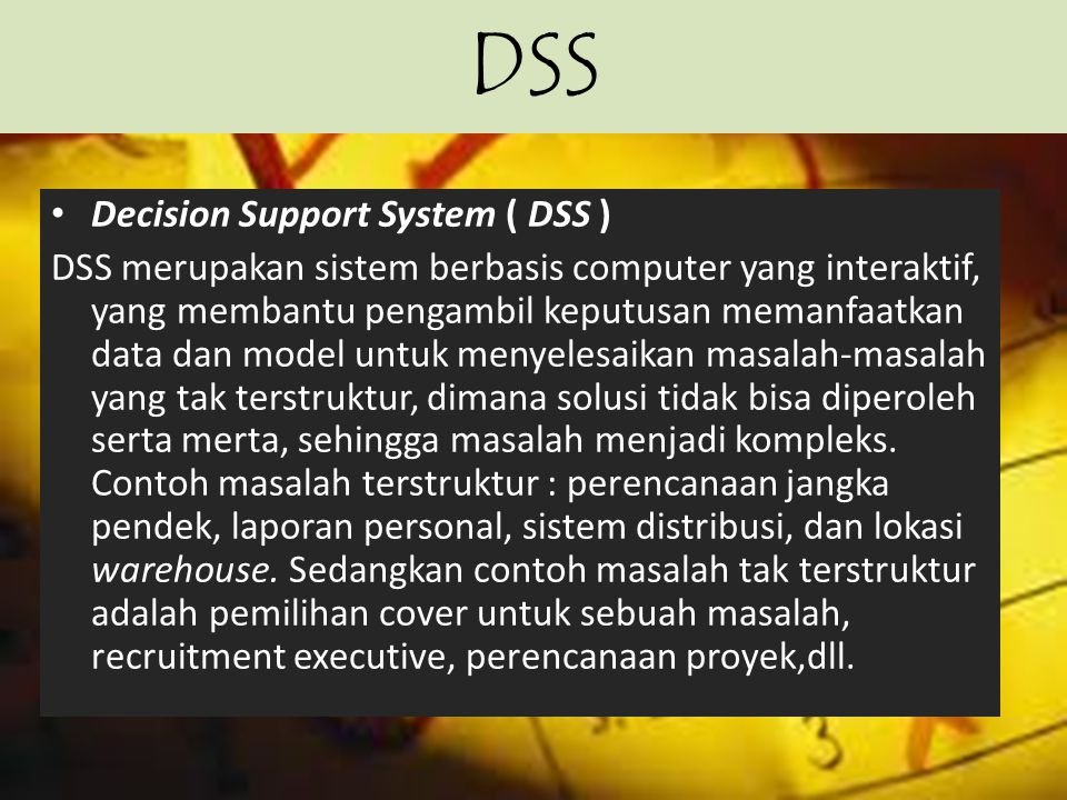 DSS Decision Support System ( DSS )