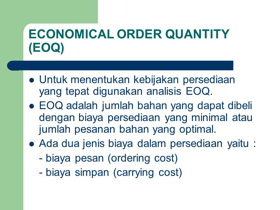 ECONOMICAL ORDER QUANTITY (EOQ)