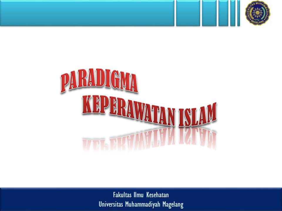 PARADIGMA KEPERAWATAN ISLAM Fakultas Ilmu Kesehatan