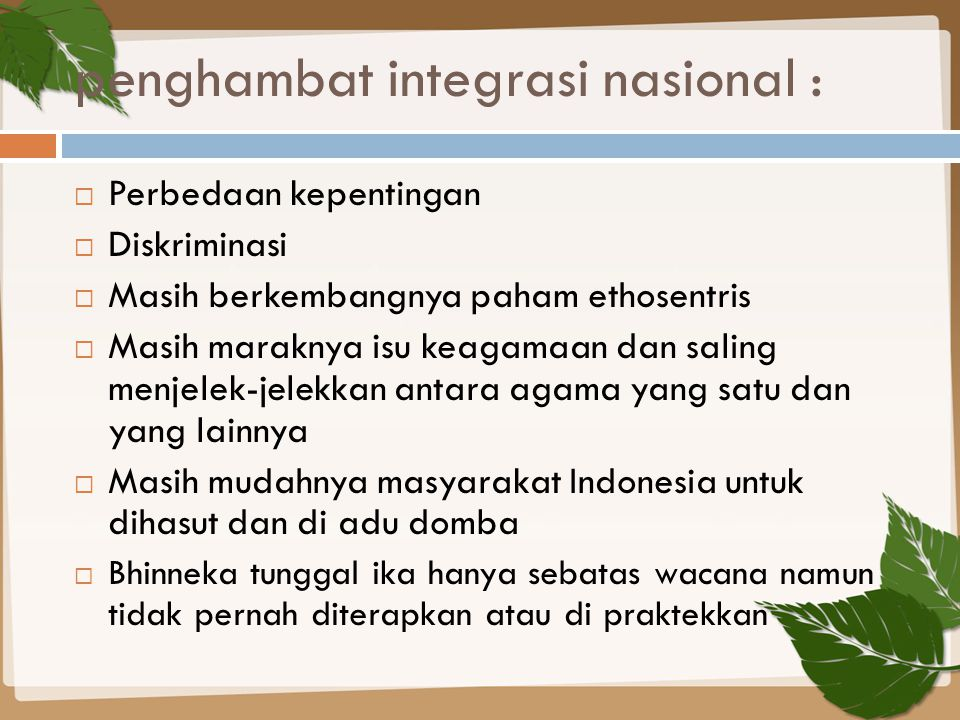 penghambat integrasi nasional :