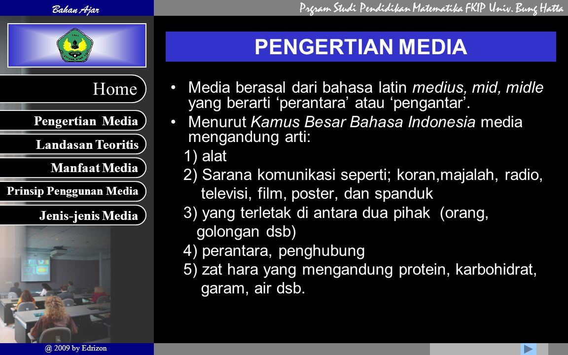 PENGERTIAN MEDIA Media berasal dari bahasa latin medius, mid, midle yang berarti 'perantara' atau 'pengantar'.