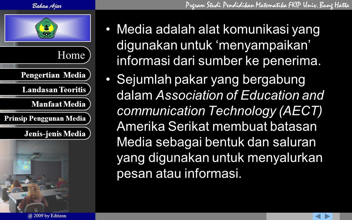 Media adalah alat komunikasi yang digunakan untuk 'menyampaikan' informasi dari sumber ke penerima.