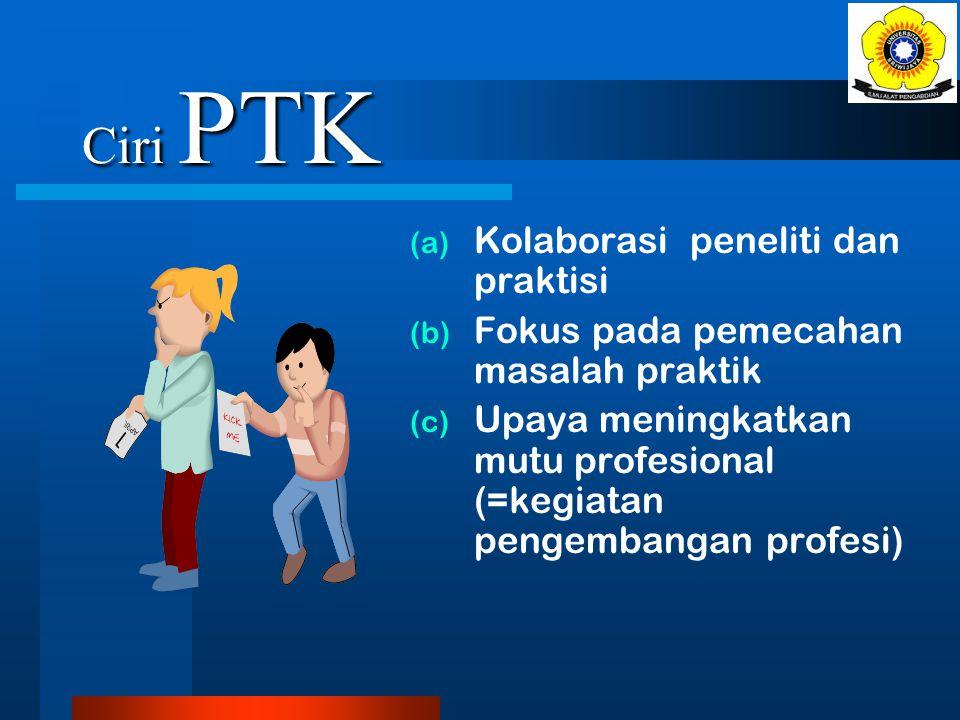 Ciri PTK Kolaborasi peneliti dan praktisi