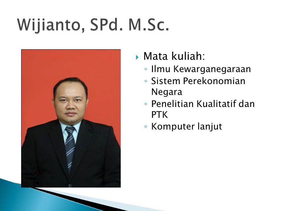 Wijianto, SPd. M.Sc. Mata kuliah: Ilmu Kewarganegaraan