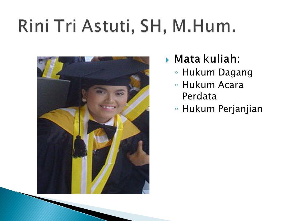 Rini Tri Astuti, SH, M.Hum. Mata kuliah: Hukum Dagang