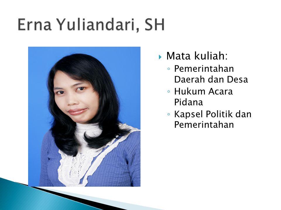 Erna Yuliandari, SH Mata kuliah: Pemerintahan Daerah dan Desa