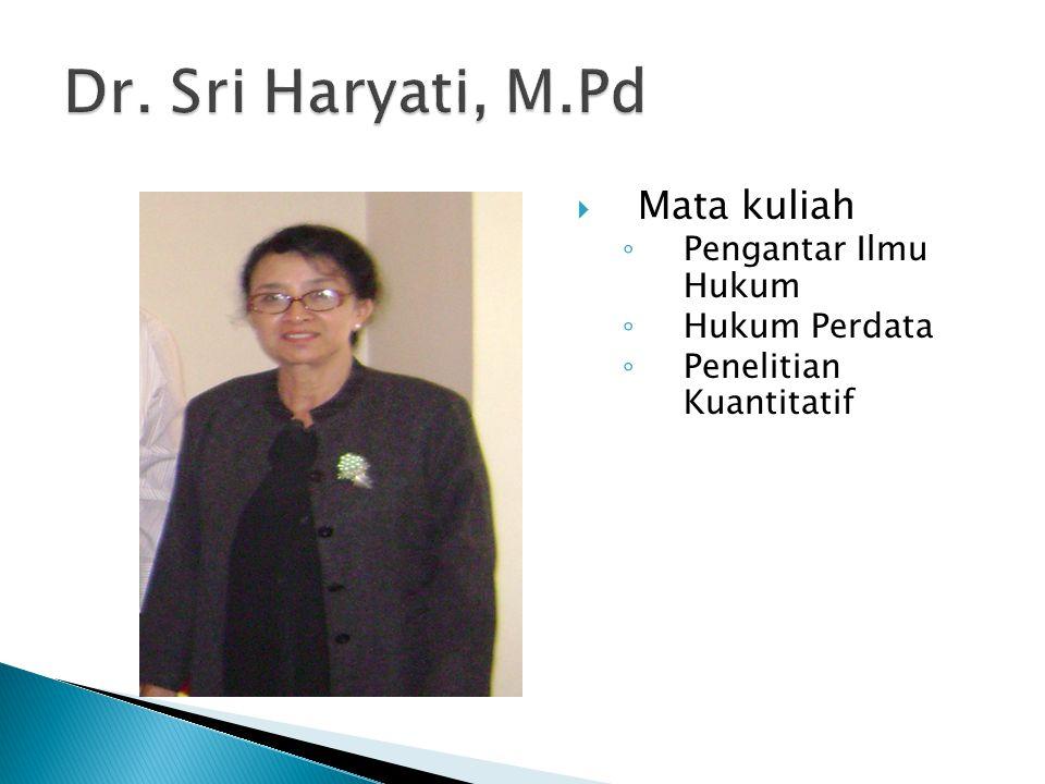 Dr. Sri Haryati, M.Pd Mata kuliah Pengantar Ilmu Hukum Hukum Perdata