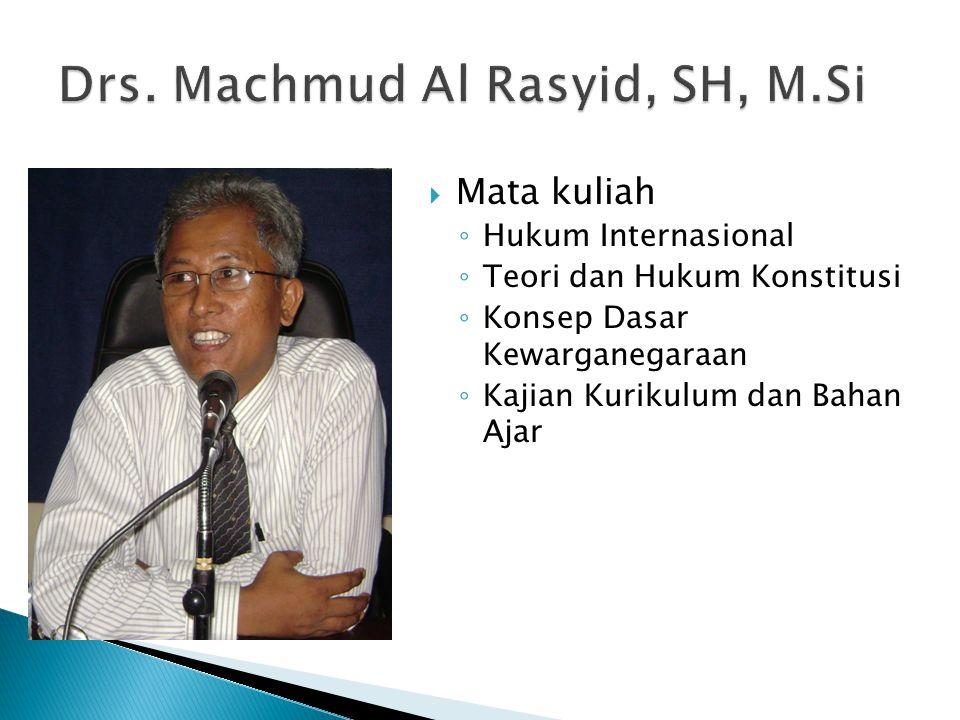 Drs. Machmud Al Rasyid, SH, M.Si