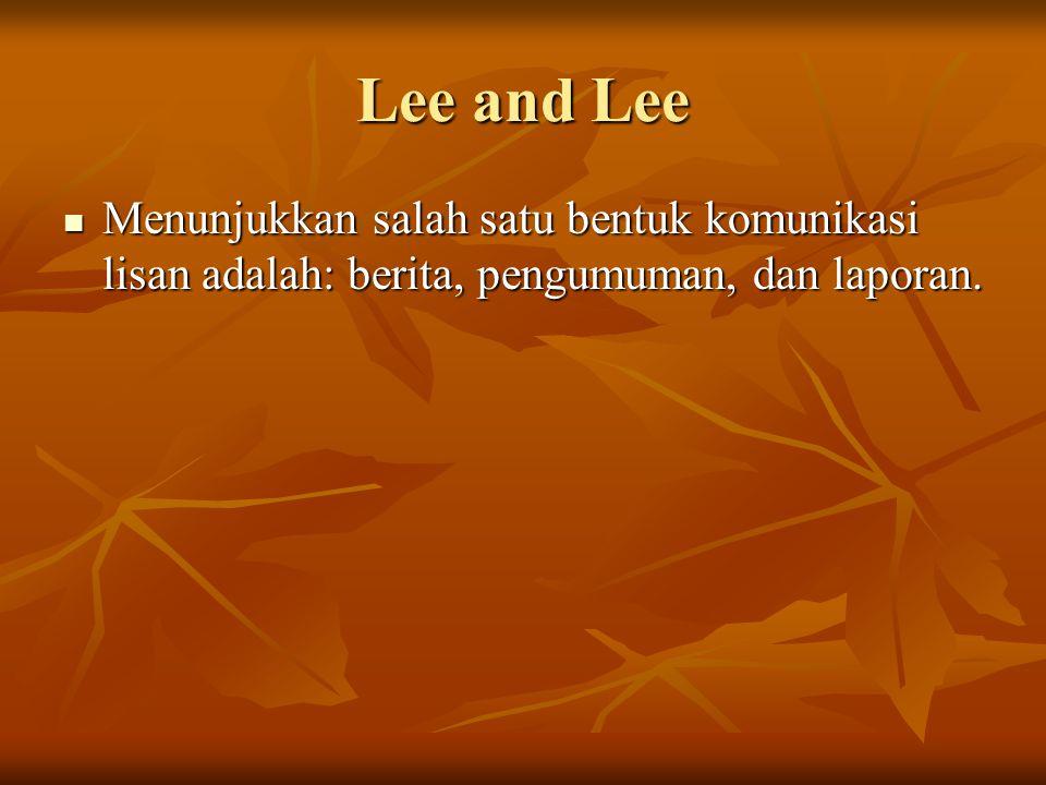 Lee and Lee Menunjukkan salah satu bentuk komunikasi lisan adalah: berita, pengumuman, dan laporan.