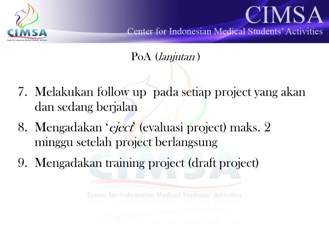 Melakukan follow up pada setiap project yang akan dan sedang berjalan