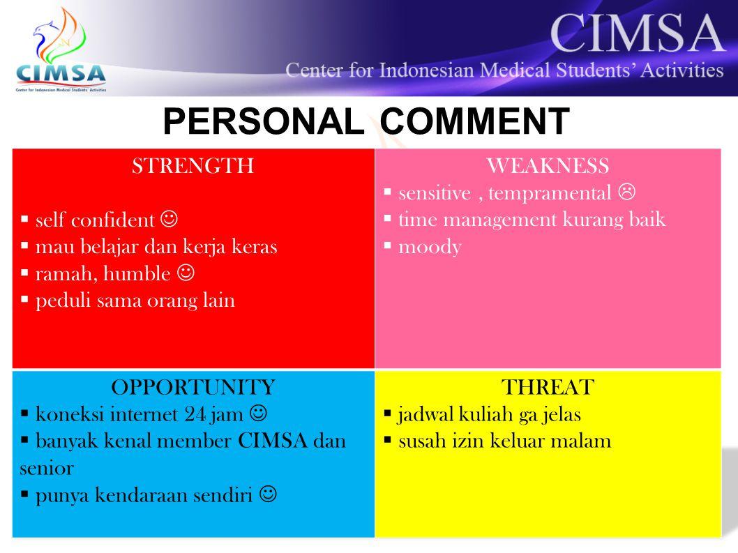PERSONAL COMMENT STRENGTH self confident  mau belajar dan kerja keras