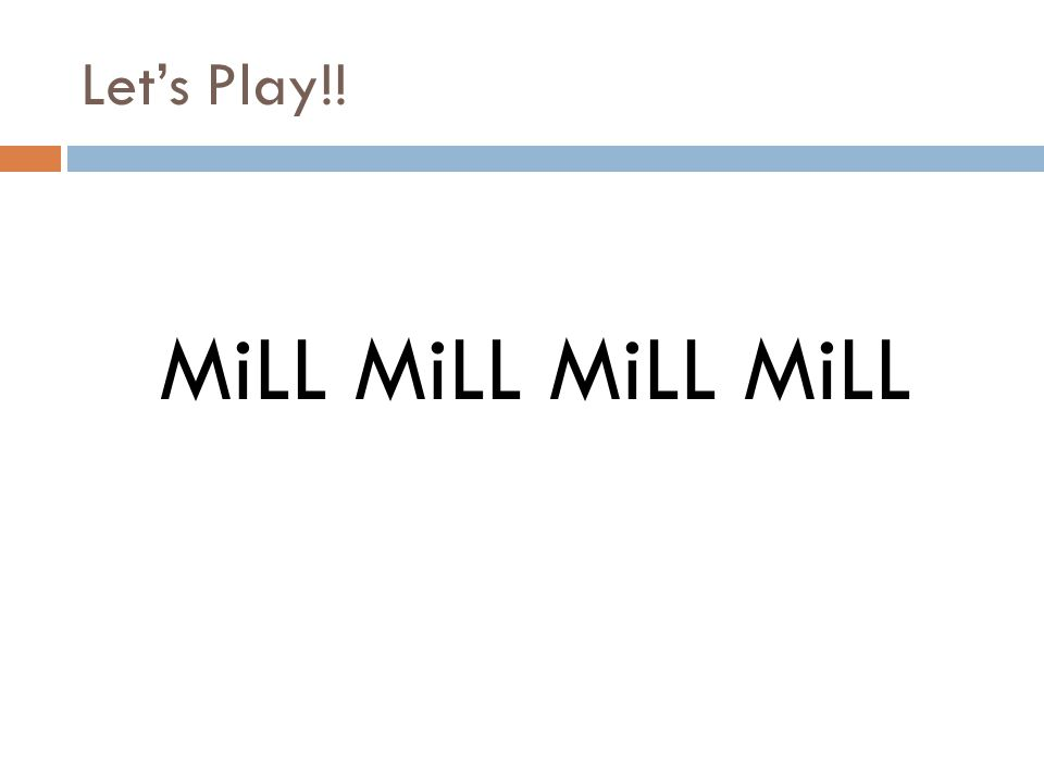 Let's Play!! MiLL MiLL MiLL MiLL
