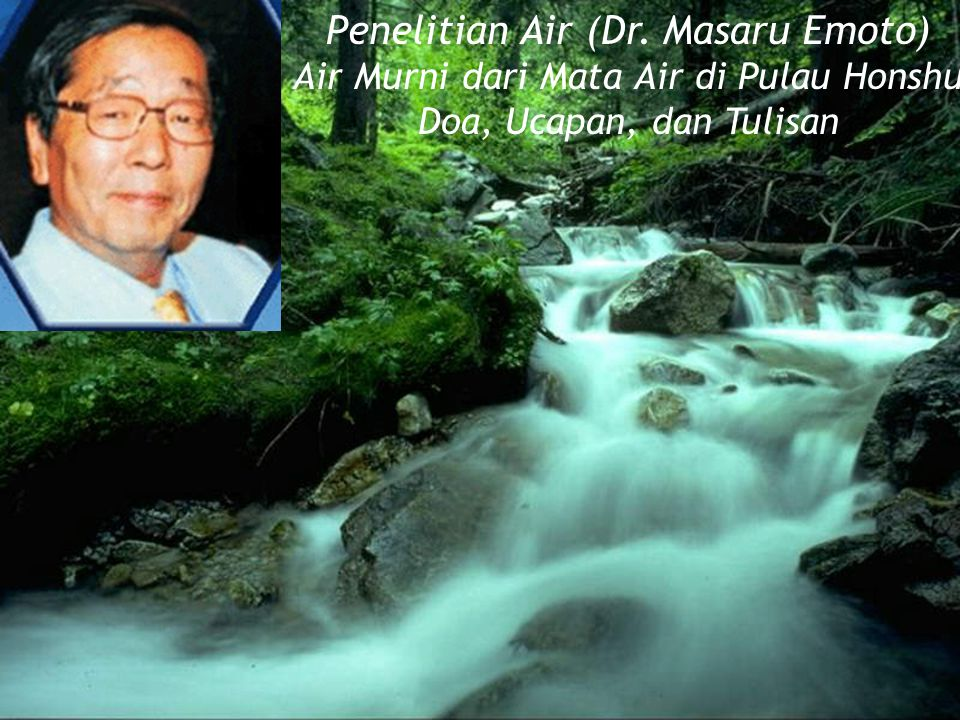 Penelitian Air (Dr. Masaru Emoto)