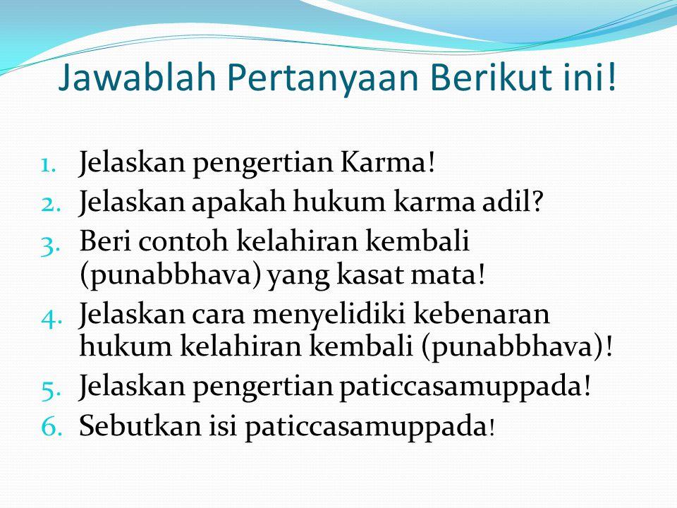 Jawablah Pertanyaan Berikut ini!