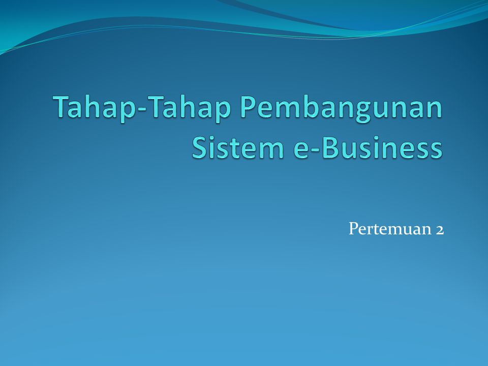Tahap-Tahap Pembangunan Sistem e-Business