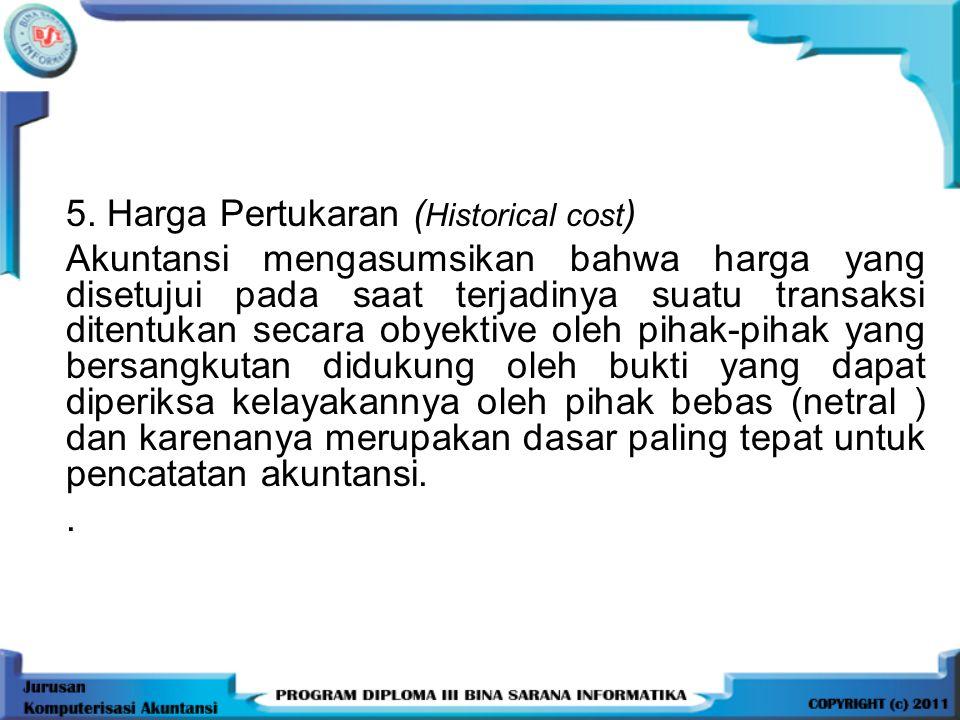 5. Harga Pertukaran (Historical cost)