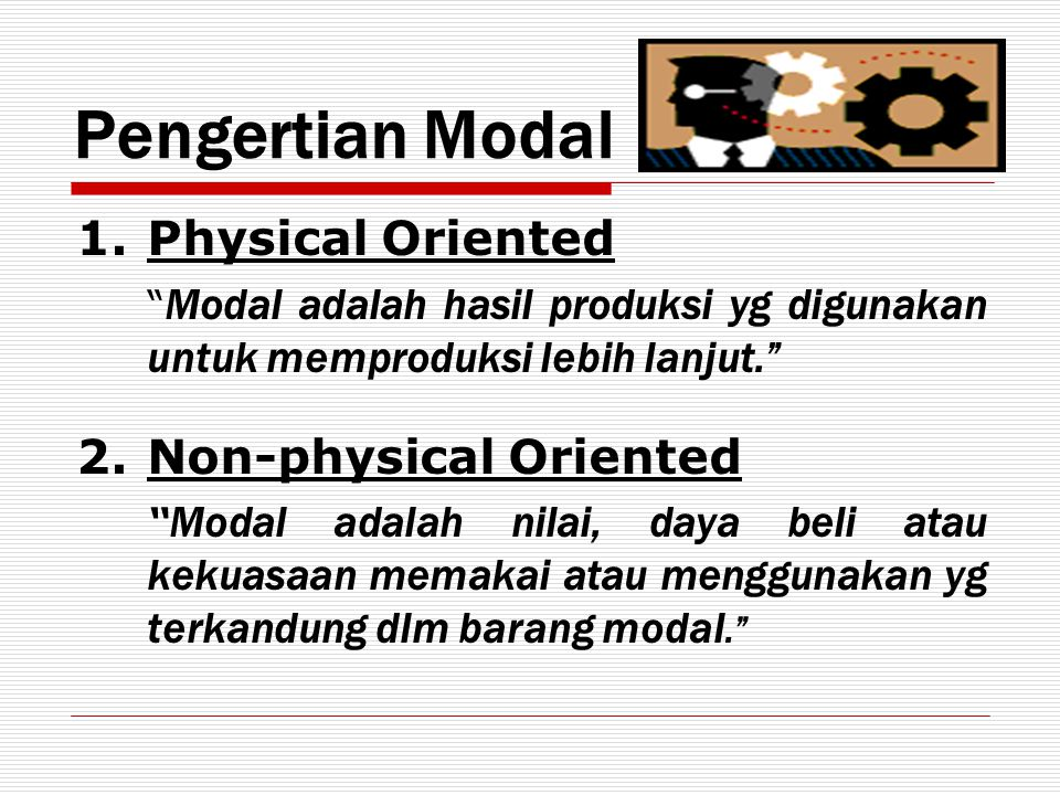 Pengertian Modal Physical Oriented Non-physical Oriented