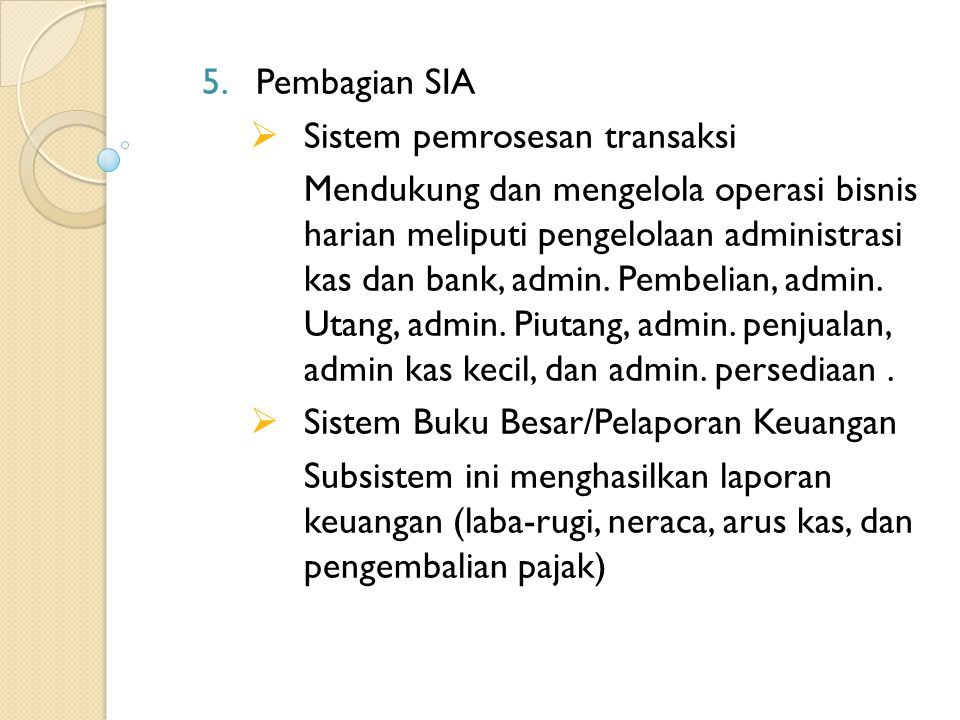 Pembagian SIA Sistem pemrosesan transaksi.