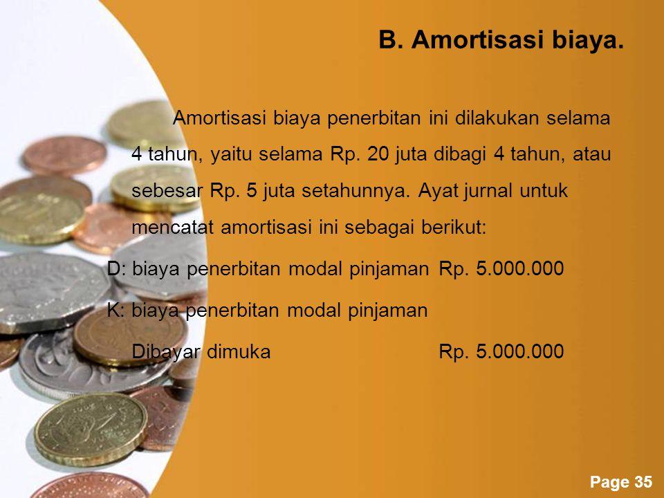 B. Amortisasi biaya.