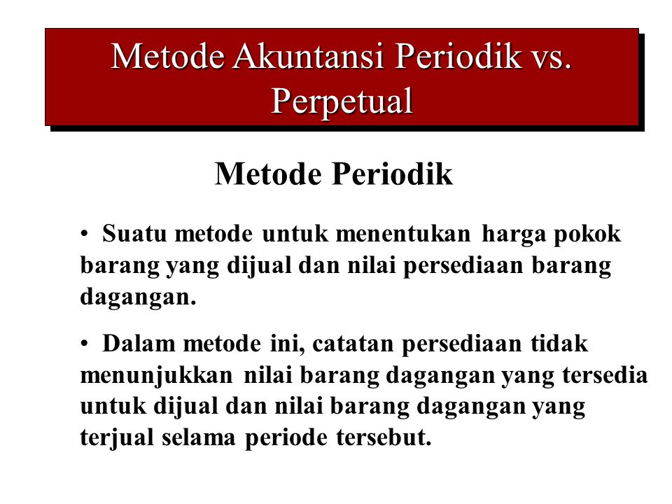 Metode Akuntansi Periodik vs. Perpetual